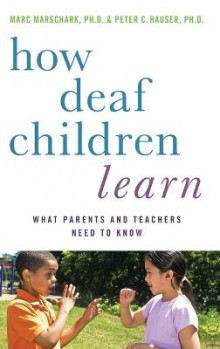 How Deaf Children Learn av Marc Marschark og Peter C. Hauser (Innbundet)