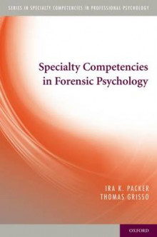 Specialty Competencies in Forensic Psychology av Ira K. Packer og Thomas Grisso (Heftet)