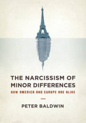 The Narcissism of Minor Differences av Peter Baldwin (Innbundet)