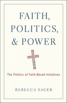 Faith, Politics, and Power av Rebecca Sager (Innbundet)