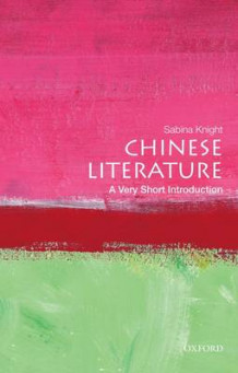 Chinese Literature: A Very Short Introduction av Sabina Knight (Heftet)