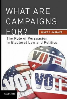 What are Campaigns For? av James A. Gardner (Innbundet)