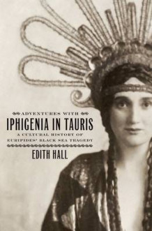 Adventures with Iphigenia in Tauris av Edith Hall (Innbundet)
