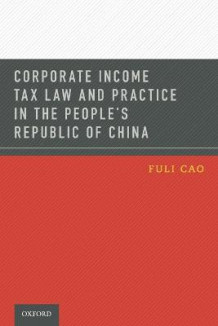 Corporate Income Tax Law and Practice in the People's Republic of China av Fuli Cao (Heftet)