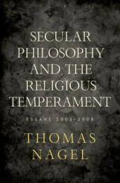 Secular Philosophy and the Religious Temperament av Thomas Nagel (Innbundet)