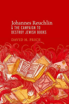Johannes Reuchlin and the Campaign to Destroy Jewish Books av David Price (Innbundet)