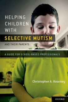 Helping Children with Selective Mutism and Their Parents av Christopher Kearney (Heftet)