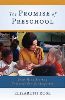 The Promise of Preschool av Elizabeth Rose (Innbundet)