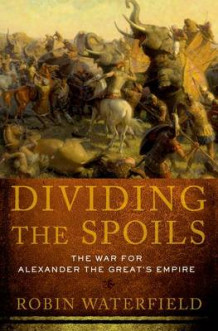 Dividing the Spoils av Robin Waterfield (Innbundet)