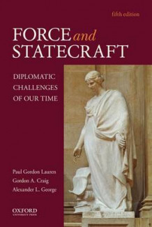 Force and Statecraft av Regents Professor of History Paul Gordon Lauren, J E Wallace Sterling Professor of Humanities Gordon a Craig og Graham H Stuart Professor of International Relations Alexander L George (Heftet)