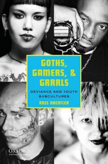 Goths, Gamers, and Grrrls av Ross Haenfler (Heftet)
