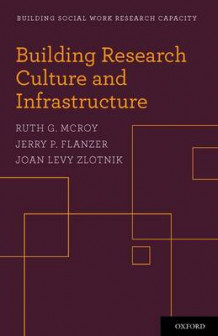 Building Research Culture and Infrastructure av Ruth G. McRoy, Jerry P. Flanzer og Joan Levy Zlotnik (Heftet)