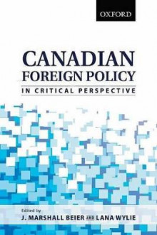 Canadian Foreign Policy in Critical Perspective av J. Marshall Beier og Lana Wylie (Heftet)