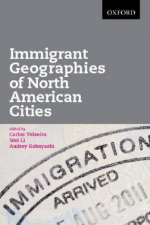 Immigrant Geographies of North American Cities (Heftet)