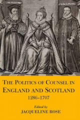 Omslag - The Politics of Counsel in England and Scotland, 1286-1707
