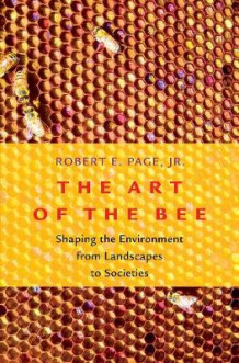 The Art of the Bee av Robert E. Page (Innbundet)