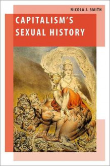 Capitalism's Sexual History av Nicola J. Smith (Innbundet)