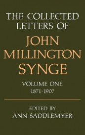 The Collected Letters of John Millington Synge Volume I: 1871-1907 av John Millington Synge (Innbundet)