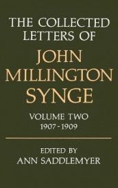 The Collected Letters of John Millington Synge: Volume II: 1907-1909 av John Millington Synge (Innbundet)