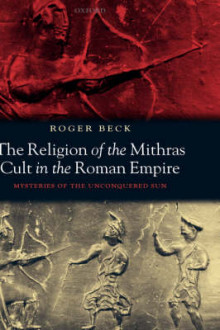 The Religion of the Mithras Cult in the Roman Empire av Roger Beck (Innbundet)