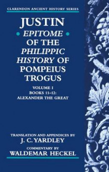 Justin: Epitome of the Philippic History of Pompeius Trogus: Alexander the Great Volume I, Books 11-12 av Justin (Heftet)