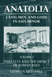 Anatolia: Volume I: The Celts and the Impact of Roman Rule av Stephen Mitchell (Heftet)