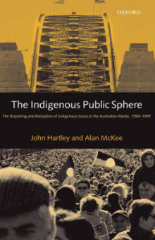 The Indigenous Public Sphere av John Hartley og Alan McKee (Innbundet)