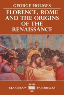Florence, Rome and the Origins of the Renaissance av George Holmes (Heftet)