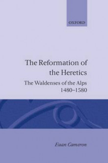 The Reformation of Heretics av Euan  K. Cameron (Innbundet)