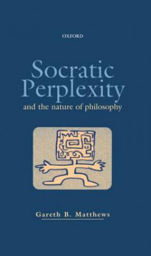 Socratic Perplexity and the Nature of Philosophy av Gareth B. Matthews (Innbundet)