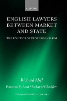 English Lawyers between Market and State av Richard L. Abel (Innbundet)