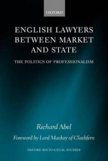 English Lawyers Between Market and State av Richard L. Abel (Heftet)