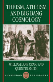 Theism, Atheism, and Big Bang Cosmology av William Lane Craig og Quentin Smith (Heftet)