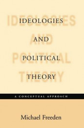 Ideologies and Political Theory av Michael Freeden (Innbundet)