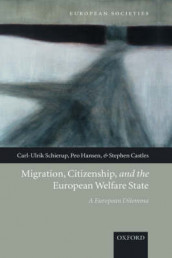 Migration, Citizenship, and the European Welfare State av Stephen Castles, Peo Hansen og Carl-Ulrik Schierup (Innbundet)