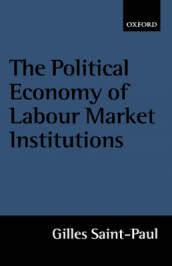The Political Economy of Labour Market Institutions av Gilles Saint-Paul (Innbundet)