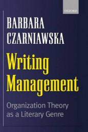 Writing Management av Barbara Czarniawska (Innbundet)