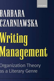 Writing Management av Barbara Czarniawska (Heftet)