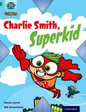 Project X Origins: Green Book Band, Oxford Level 5: Flight: Charlie Smith, Superkid av Emma Lynch (Heftet)