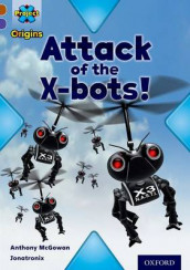 Project X Origins: Brown Book Band, Oxford Level 11: Strong Defences: Attack of the X-bots av Anthony McGowan (Heftet)