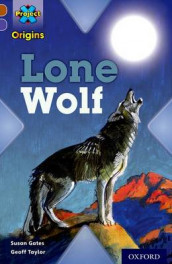 Project X Origins: Brown Book Band, Oxford Level 11: Strong Defences: Lone Wolf av Susan Gates (Heftet)