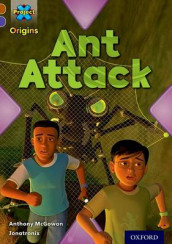 Project X Origins: Brown Book Band, Oxford Level 11: Conflict: Ant Attack av Anthony McGowan (Heftet)