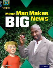 Project X Origins: Grey Book Band, Oxford Level 14: In the News: Micro Man Makes Big News av Emma Lynch (Heftet)