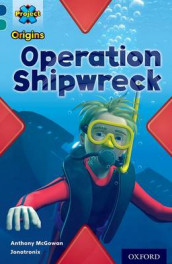 Project X Origins: Dark Blue Book Band, Oxford Level 16: Hidden Depths: Operation Shipwreck av Anthony McGowan (Heftet)