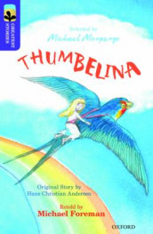 Oxford Reading Tree TreeTops Greatest Stories: Oxford Level 11: Thumbelina av Hans Christian Anderson, Michael Foreman og Kimberley Reynolds (Heftet)