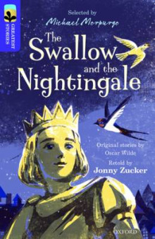Oxford Reading Tree TreeTops Greatest Stories: Oxford Level 11: The Swallow and the Nightingale av Jonny Zucker og Oscar Wilde (Heftet)