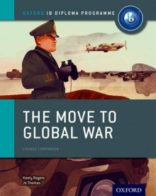 The Move to Global War: IB History Course Book: Oxford IB Diploma Programme av Joanna Thomas og Keely Rogers (Heftet)
