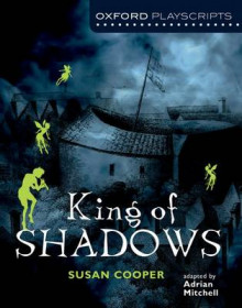 Oxford Playscripts: King of Shadows av Susan Cooper og Mitchell (Heftet)