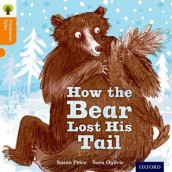 Oxford Reading Tree Traditional Tales: Level 6: The Bear Lost Its Tail av Pam Dowson, Nikki Gamble og Susan Price (Heftet)