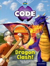 Project X Code: Dragon Dragon Clash av Tony Bradman, Jan Burchett, Marilyn Joyce og Sara Vogler (Heftet)